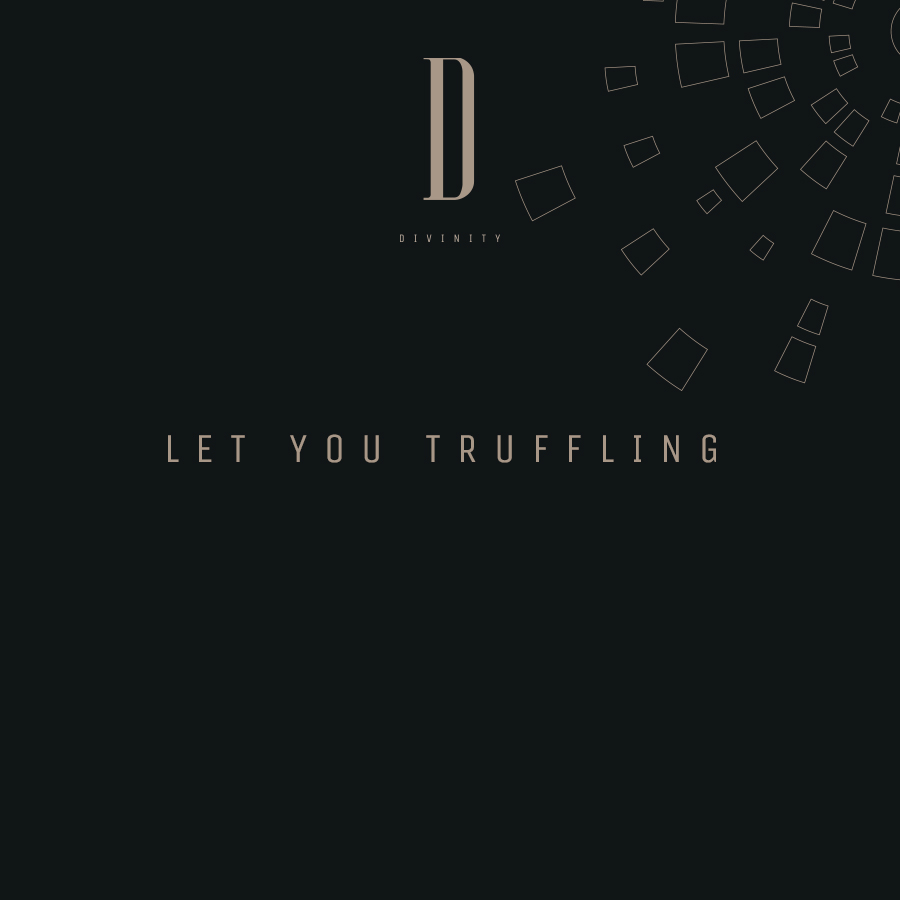 Let you Truffling